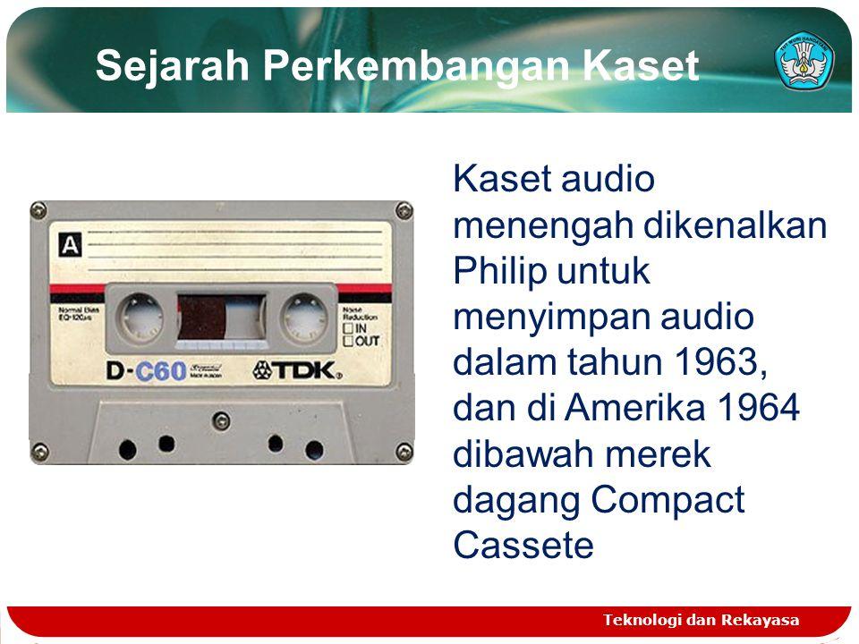 Sejarah Perkembangan Kaset Teknologi dan Rekayasa Kaset audio menengah dikenalkan Philip untuk menyimpan audio dalam tahun 1963, dan di Amerika 1964 dibawah merek dagang Compact Cassete