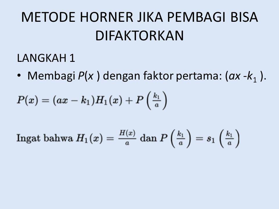 CONTOH 1.3x 4 + 4x 3 - 5x 2 - 2x + 5 : x 2 + 2x + 3  3 x 4 +4x 3 -5x 2 -2x+5 ≡ (x 2 +2x+3)(ax 2 +bx+c) + (dx-e) 3x 4 +4x 3 -5x 2 -2x+5 ≡ ax 4 +bx 3 +cx 2 +2ax 3 +2bx 2 +2cx + 3ax 2 +3bx- 3c+dx–e 3x 4 +4x 3 -5x 2 -2x+5 ≡ ax 4 +bx 3 +2ax 3 +cx 2 + 2bx 2 + 3ax 2 + 2cx + 3bx +dx-3c-e 3x 4 = ax 4 (b+2a)x 3 = 4x 3 (c+ 2b + 3a) x 2 = -5x 2 a = 3 b+2.3 = 4 c+2(-2) + 3(3) = -5 b + 6 = 4 c-4+9 = -5 b = 4-6 = -2 c = -5 +4 -9 c = -10