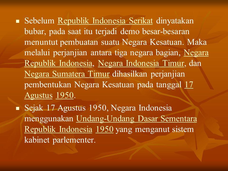 Sebelum Republik Indonesia Serikat dinyatakan bubar, pada saat itu terjadi demo besar-besaran menuntut pembuatan suatu Negara Kesatuan.