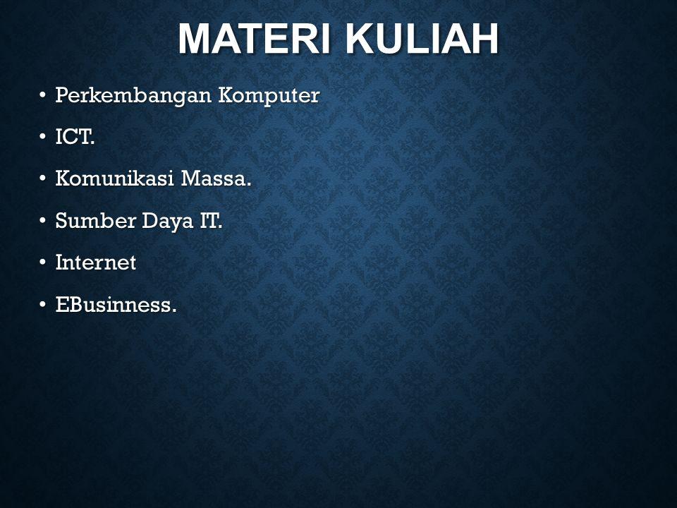 MATERI KULIAH Perkembangan Komputer Perkembangan Komputer ICT.