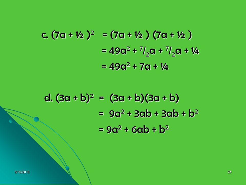 8/10/201624 Pembahasan 5.a. (7x + 8y) 2 = (7x + 8y) (7x + 8y) 5.a. (7x + 8y) 2 = (7x + 8y) (7x + 8y) = 49x 2 + 56xy + 56xy + 64y 2 = 49x 2 + 56xy + 56