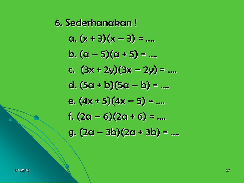 8/10/201626 e. (a+3) 2 + (a+4) 2 = (a+3)(a+3) + (a+4)(a+4) = a 2 + 6a + 9 + a 2 + 8a + 16 = a 2 + 6a + 9 + a 2 + 8a + 16 = 2a 2 + 14a + 25 = 2a 2 + 14