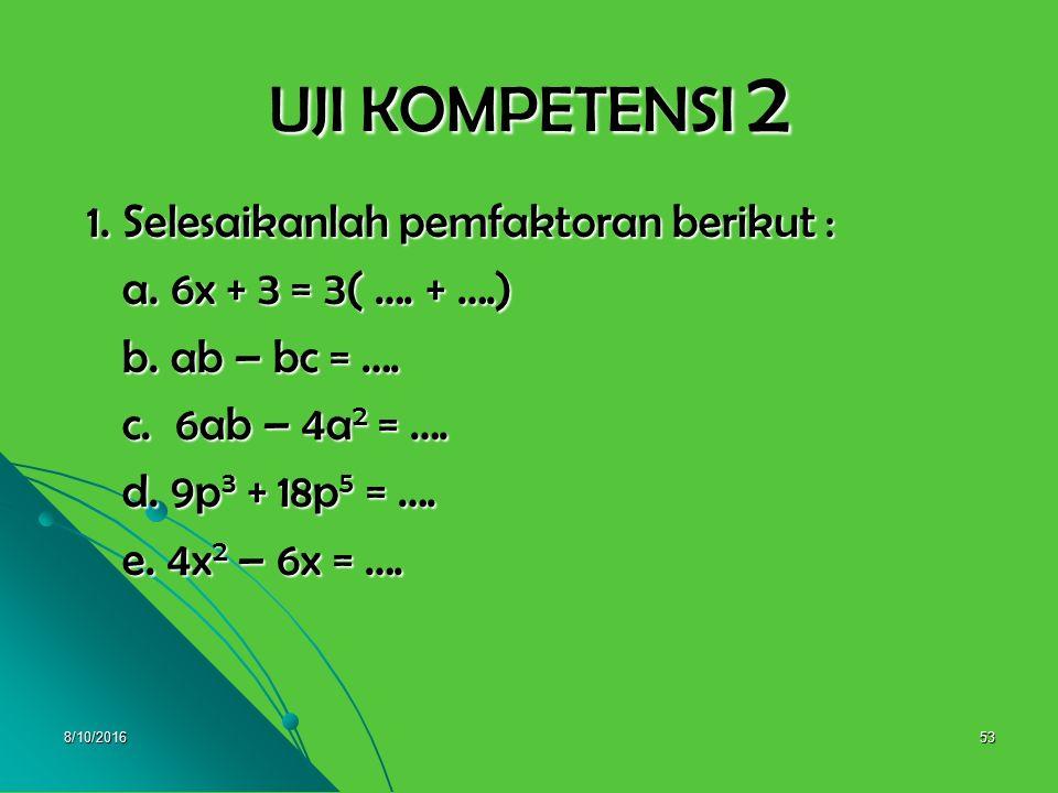 8/10/201652 7. 3x 2 + 11x + 6, a = 3, b = 11, dan c = 6 Terlebih dahulu dicari bilangan yang Terlebih dahulu dicari bilangan yang jumlahnya 11 dan has