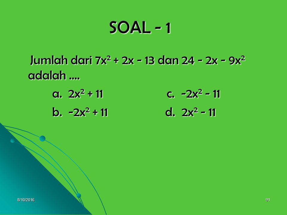8/10/201690 ULANGAN HARIAN I I. Berilah tanda silang ( x ) huruf a, b, c, atau d pada jawaban yang paling tepat ! FAKTORISASI SUKU ALJABAR