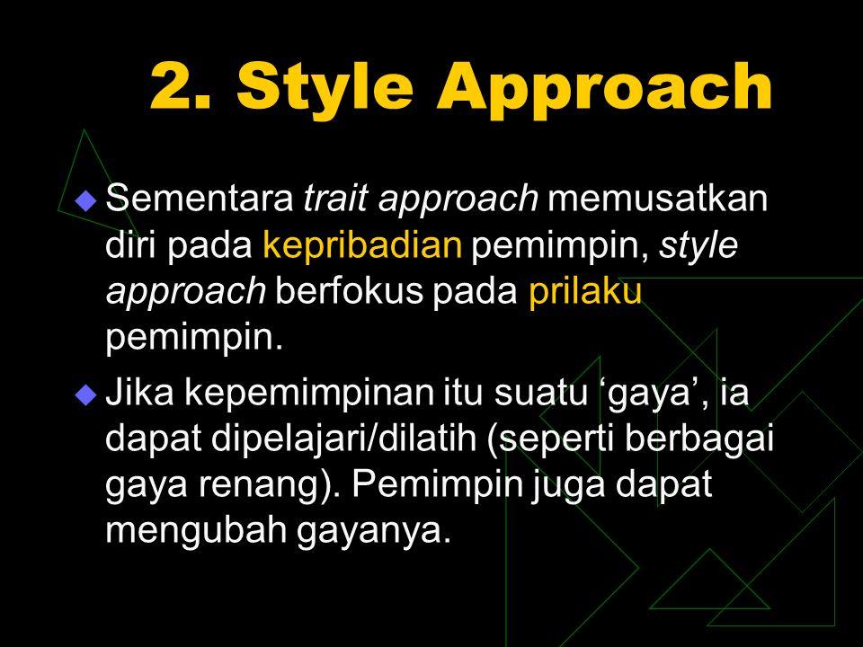 Cara Kerjanya  Gaya tergantng pada apakah seseorang 'task-oriented' atau 'people-oriented':  1.
