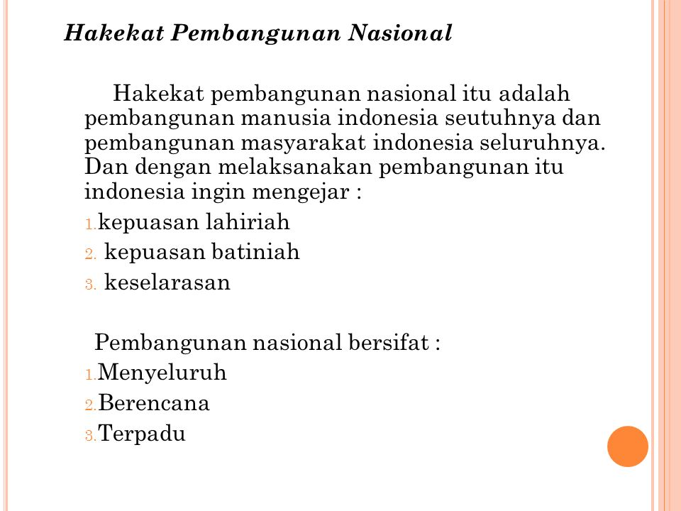 Makna pembangunan nasional Makna pembangunan nasional sebagai pengamalan pancasila. Pembangunan nasional merupakan rangkaian upaya pembangunan yang be
