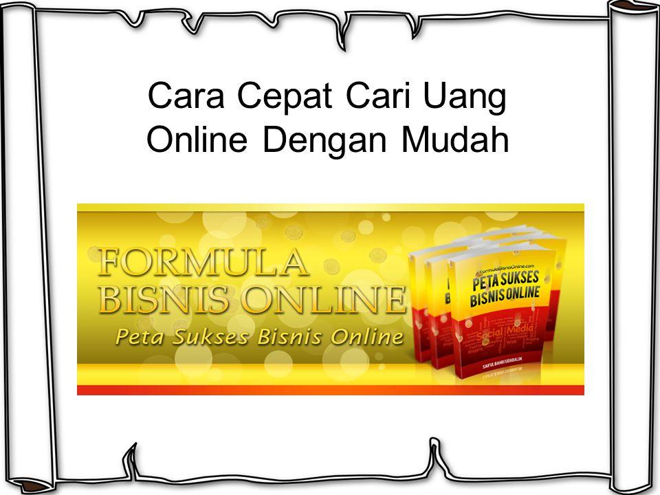 Cara Cepat Cari Uang Online Dengan Mudah