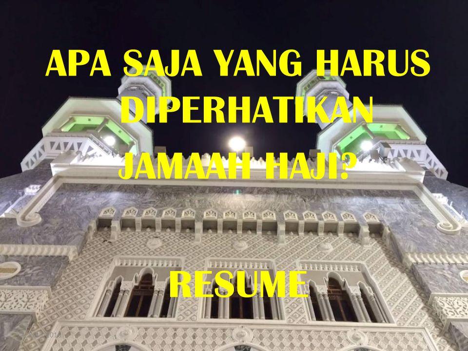 8/15/2016 APA SAJA YANG HARUS DIPERHATIKAN JAMAAH HAJI? RESUME