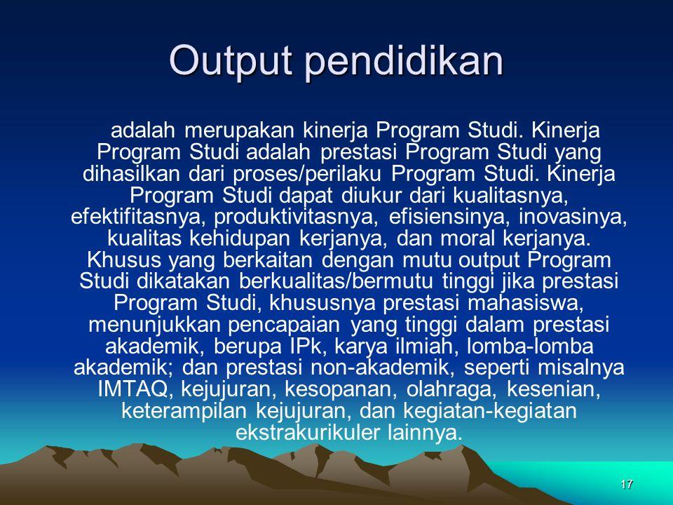 17 Output pendidikan adalah merupakan kinerja Program Studi.