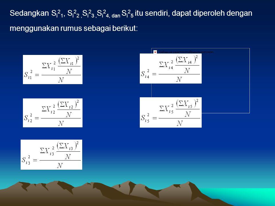 Sedangkan S i 2 1, S i 2 2, S i 2 3, S i 2 4, dan S i 2 5 itu sendiri, dapat diperoleh dengan menggunakan rumus sebagai berikut: