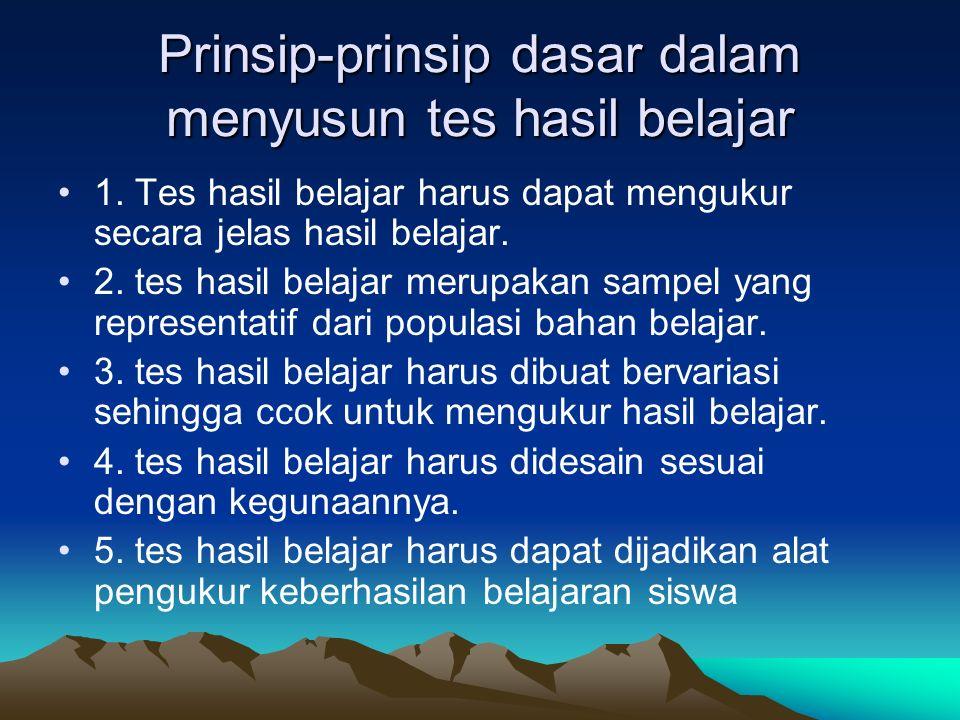 Prinsip-prinsip dasar dalam menyusun tes hasil belajar 1.