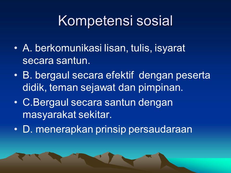 Kompetensi sosial A. berkomunikasi lisan, tulis, isyarat secara santun.