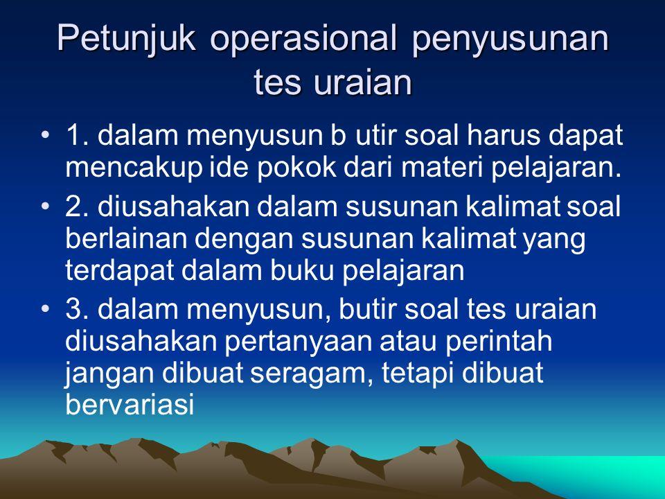 Petunjuk operasional penyusunan tes uraian 1.