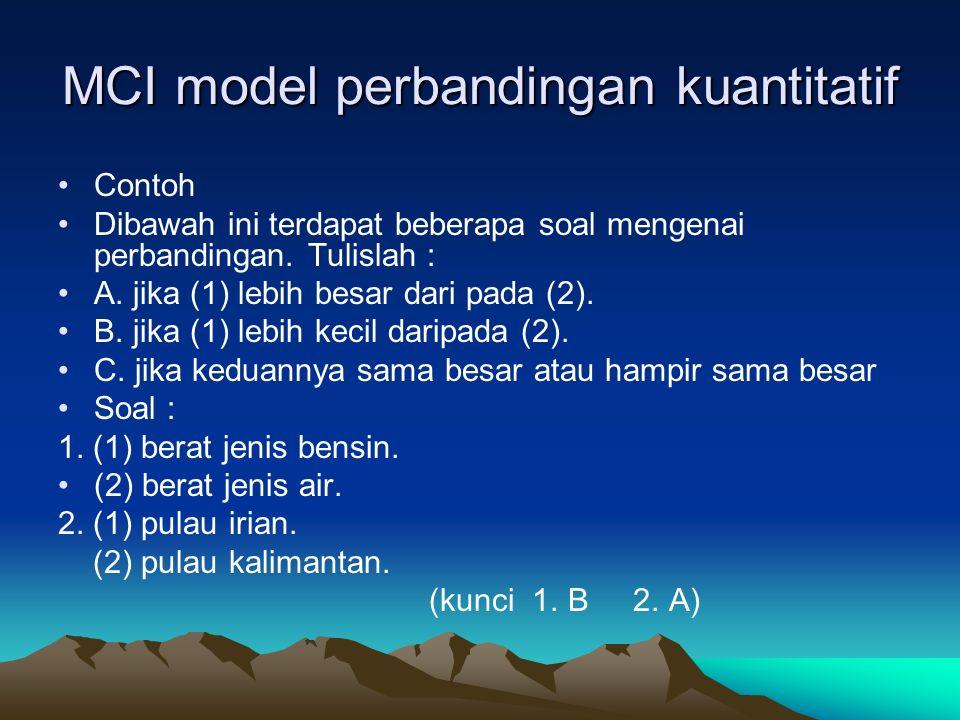 MCI model perbandingan kuantitatif Contoh Dibawah ini terdapat beberapa soal mengenai perbandingan. Tulislah : A. jika (1) lebih besar dari pada (2).