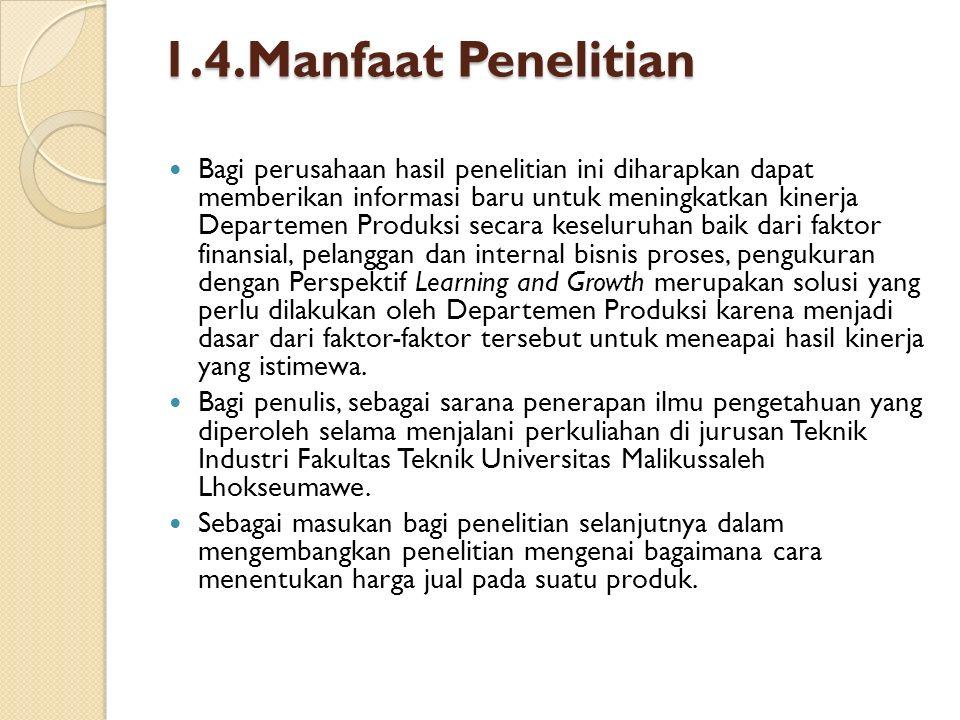 1.4.1 Batasan Masalah ◦ Penelitian dilakukan di Departemen Produksi (PPIC) dan Departemen Personnel & General Affairs Exxon Mobil Oil Indonesia, ◦ Data yang digunakan dalam penelitian adalah data perusahaan bulan Januari 2009 sampai September 2009.