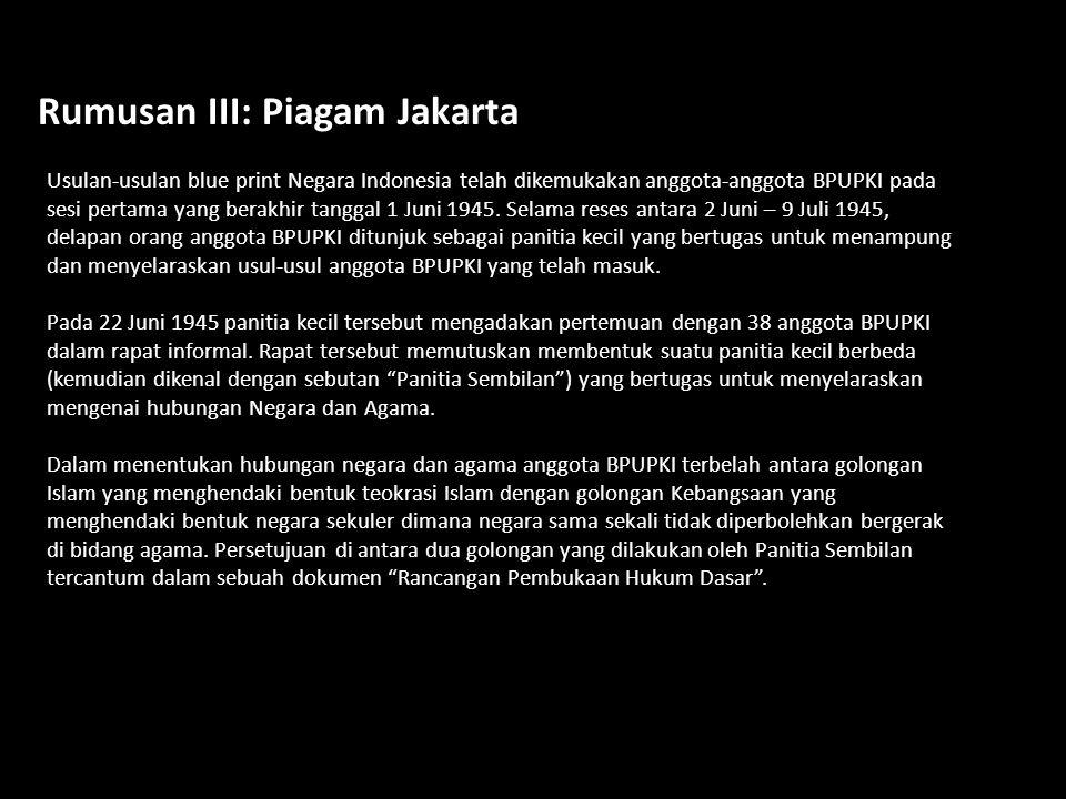 Rumusan Pancasila : 1.Kebangsaan Indonesia 2.Internasionalisme,-atau peri-kemanusiaan 3.Mufakat,-atau demokrasi 4.Kesejahteraan sosial 5.ke-Tuhanan ya