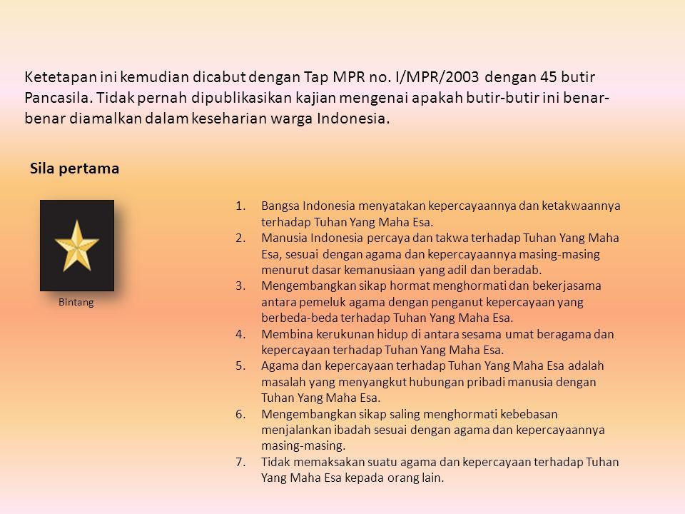 C. SILA PERSATUAN INDONESIA 1.Menempatkan kesatuan, persatuan, kepentingan, dan keselamatan bangsa dan negara di atas kepentingan pribadi atau golonga
