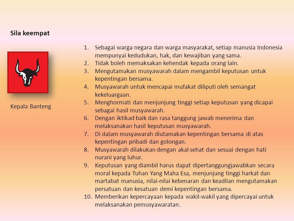 1.Mampu menempatkan persatuan, kesatuan, serta kepentingan dan keselamatan bangsa dan negara sebagai kepentingan bersama di atas kepentingan pribadi d