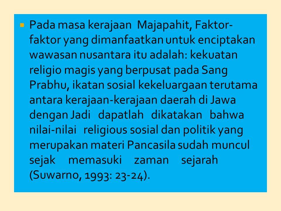  Selanjutnya pada jaman kerajaan Sriwijaya oleh Mr. Muhammad Yamin disebut sebagai Negara Indonesia Pertama dengan dasar kedatuan, itu dapat ditemuka
