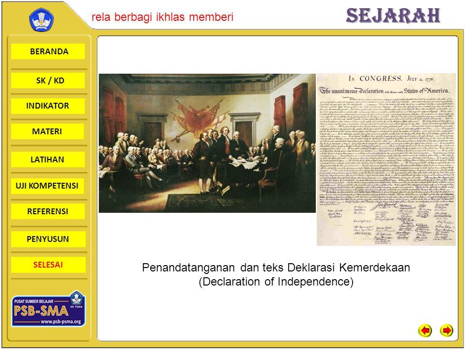 BERANDA SK / KD INDIKATORSejarah rela berbagi ikhlas memberi MATERI LATIHAN UJI KOMPETENSI REFERENSI PENYUSUN SELESAI Penandatanganan dan teks Deklarasi Kemerdekaan (Declaration of Independence)