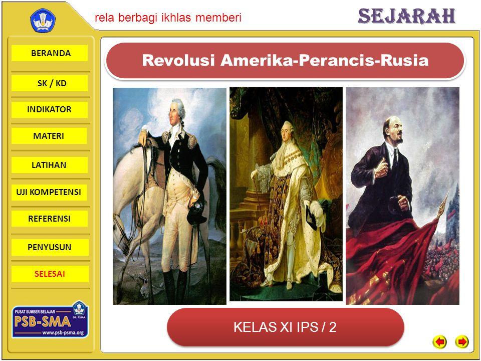 BERANDA SK / KD INDIKATORSejarah rela berbagi ikhlas memberi MATERI LATIHAN UJI KOMPETENSI REFERENSI PENYUSUN SELESAI KELAS XI IPS / 2 Revolusi Amerika-Perancis-Rusia