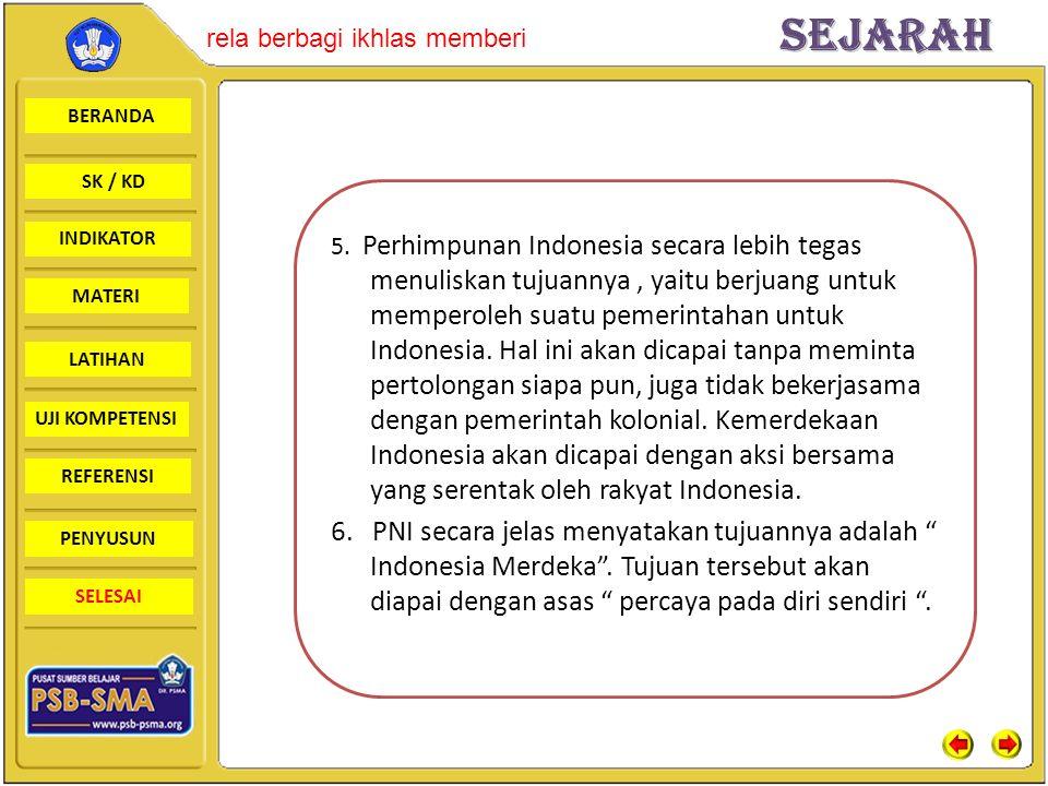BERANDA SK / KD INDIKATORSejarah rela berbagi ikhlas memberi MATERI LATIHAN UJI KOMPETENSI REFERENSI PENYUSUN SELESAI 5. Perhimpunan Indonesia secara