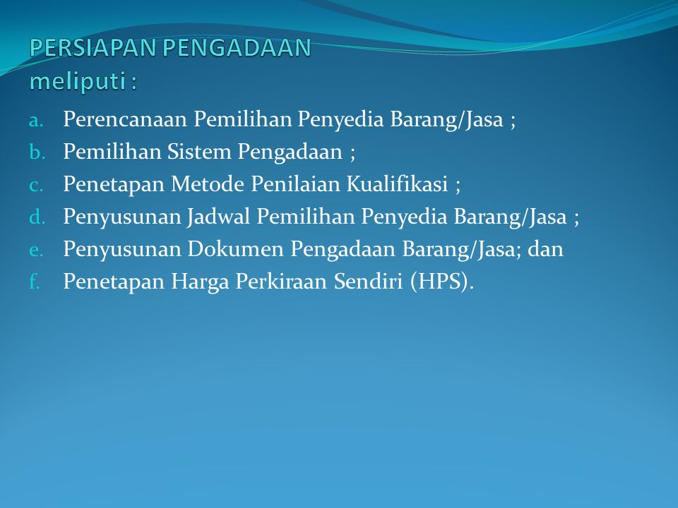 a. Perencanaan Pemilihan Penyedia Barang/Jasa ; b.