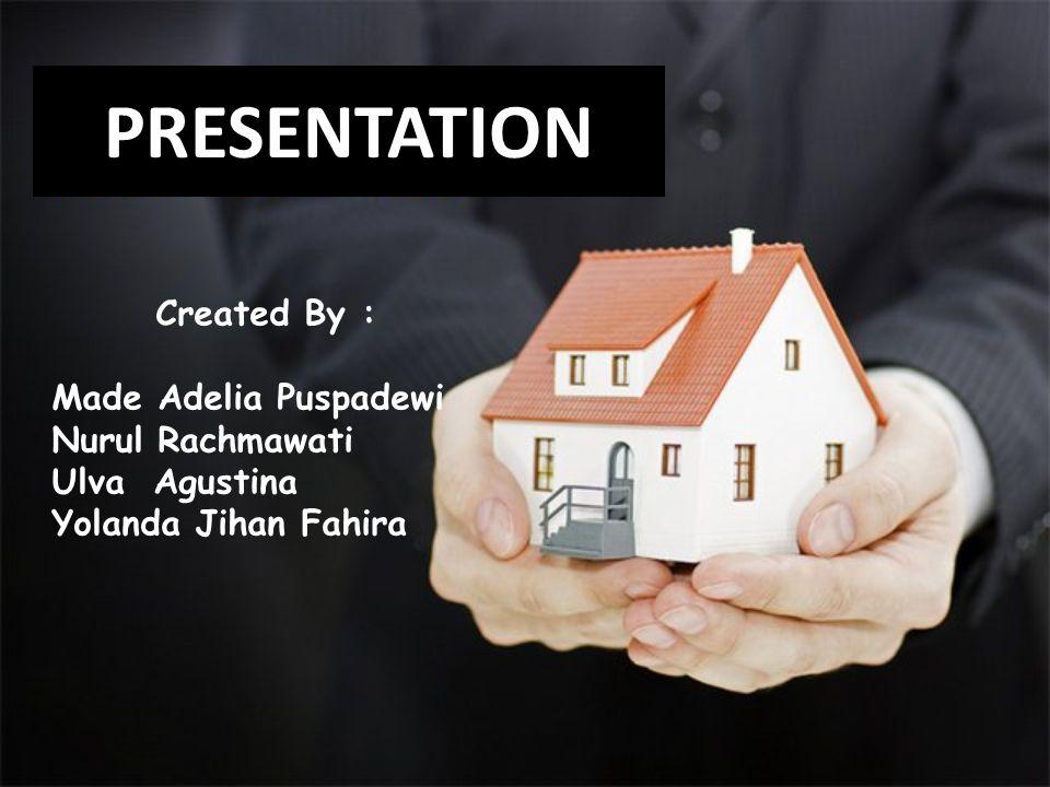 PRESENTATION Created By : Made Adelia Puspadewi Nurul Rachmawati Ulva Agustina Yolanda Jihan Fahira