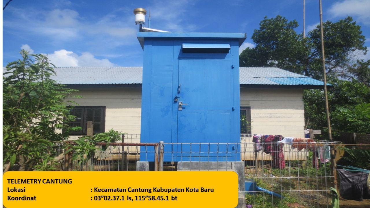TELEMETRY CANTUNG Lokasi: Kecamatan Cantung Kabupaten Kota Baru Koordinat: 03 02.37.1 ls, 115 58.45.1 bt