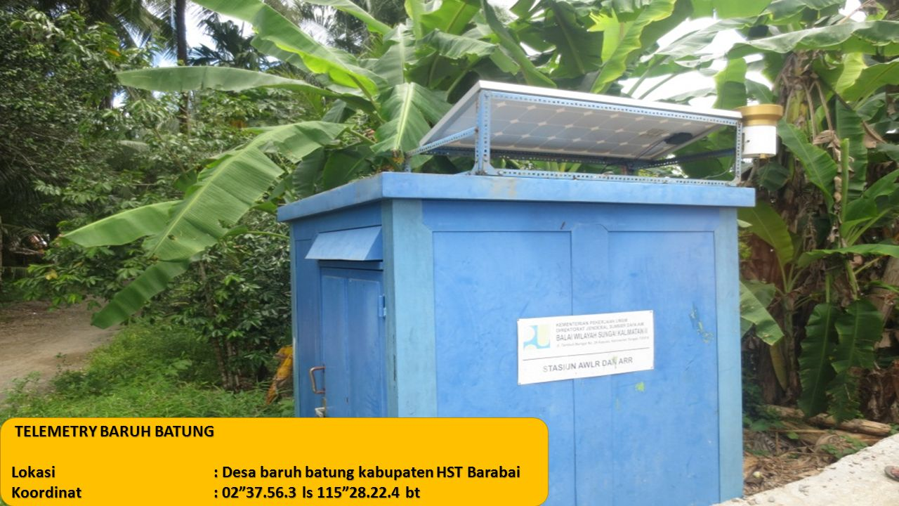 "TELEMETRY BARUH BATUNG Lokasi: Desa baruh batung kabupaten HST Barabai Koordinat: 02""37.56.3 ls 115""28.22.4 bt"