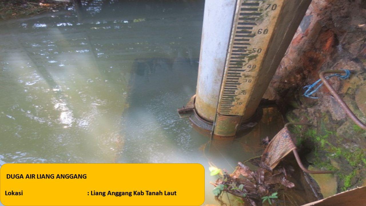 DUGA AIR LIANG ANGGANG DUGA AIR LIANG ANGGANG Lokasi: Liang Anggang Kab Tanah Laut