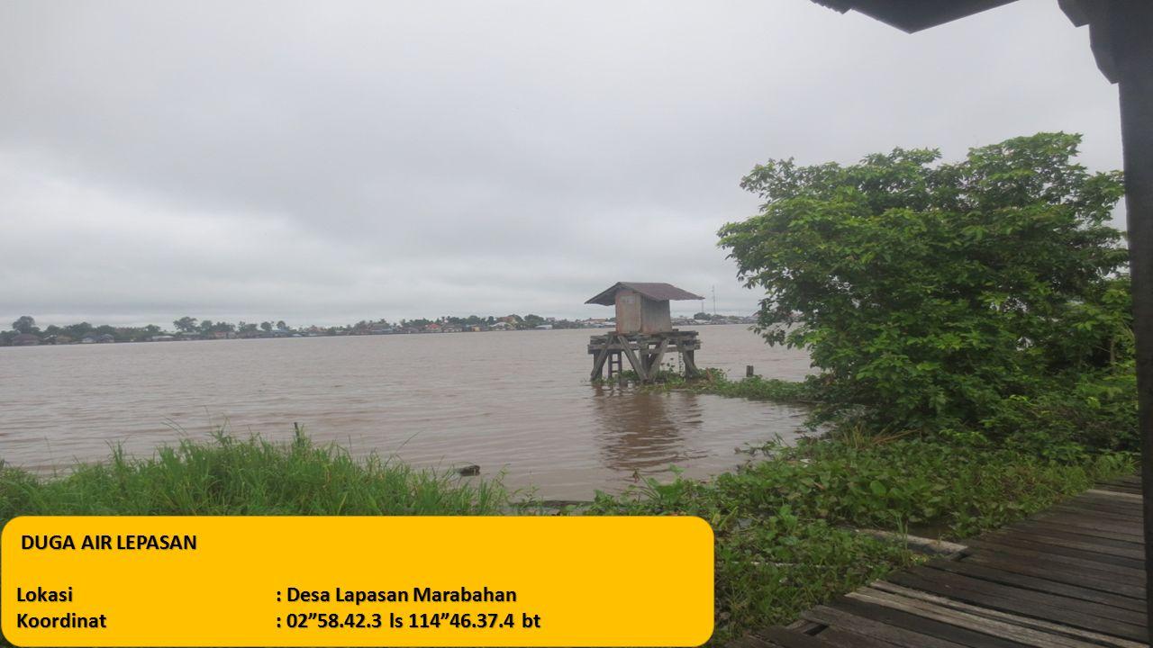 """DUGA AIR LEPASAN Lokasi: Desa Lapasan Marabahan Koordinat: 02""""58.42.3 ls 114""""46.37.4 bt"""