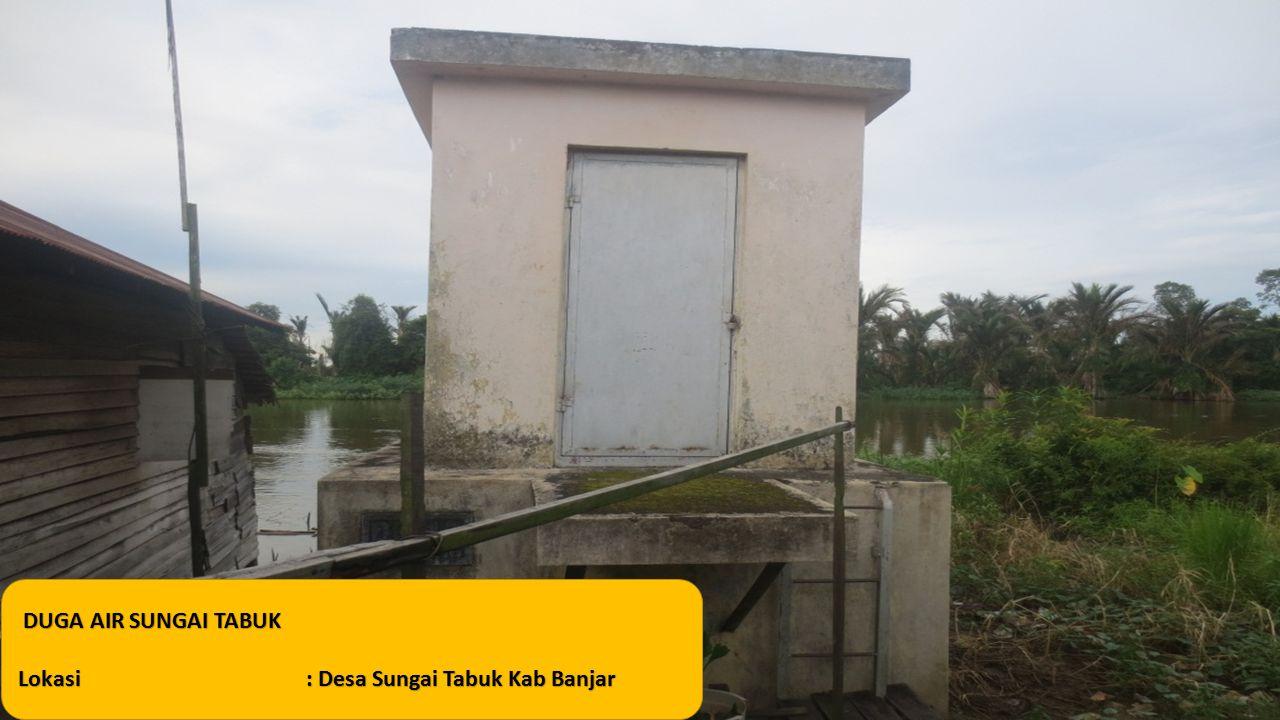 DUGA AIR SUNGAI TABUK DUGA AIR SUNGAI TABUK Lokasi: Desa Sungai Tabuk Kab Banjar