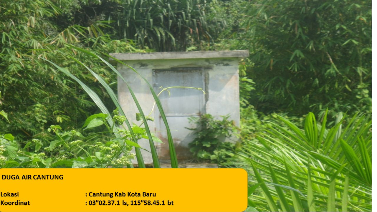 """DUGA AIR CANTUNG DUGA AIR CANTUNG Lokasi: Cantung Kab Kota Baru Koordinat: 03""""02.37.1 ls, 115""""58.45.1 bt"""
