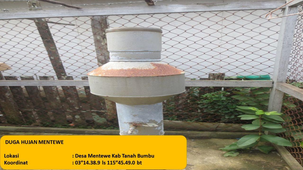 "DUGA HUJAN MENTEWE Lokasi: Desa Mentewe Kab Tanah Bumbu Koordinat: 03""14.38.9 ls 115""45.49.0 bt"