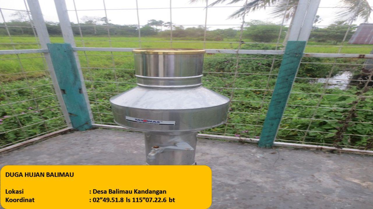 """DUGA HUJAN BALIMAU Lokasi: Desa Balimau Kandangan Koordinat: 02""""49.51.8 ls 115""""07.22.6 bt"""