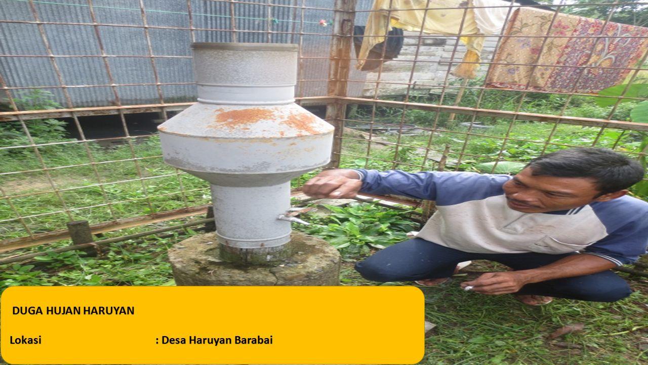 DUGA HUJAN HARUYAN Lokasi: Desa Haruyan Barabai