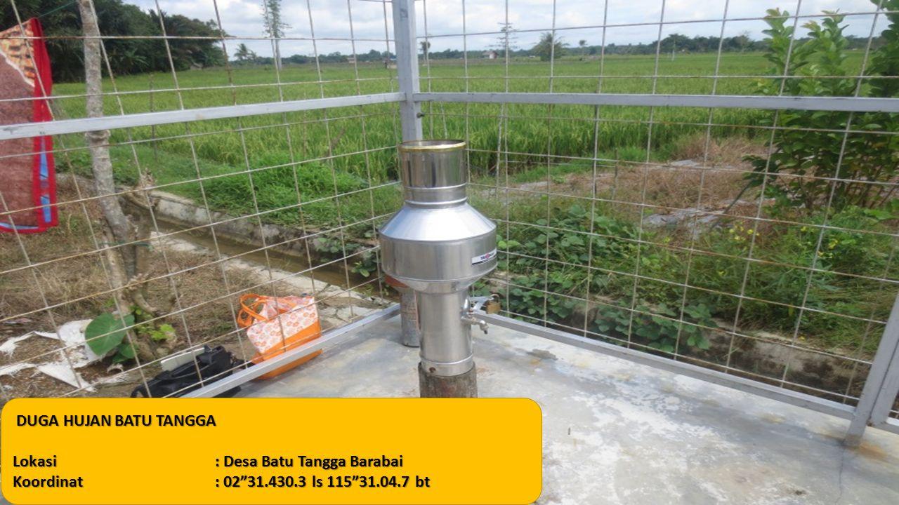 """DUGA HUJAN BATU TANGGA DUGA HUJAN BATU TANGGA Lokasi: Desa Batu Tangga Barabai Koordinat: 02""""31.430.3 ls 115""""31.04.7 bt"""