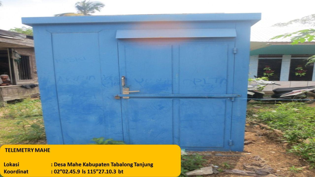 """TELEMETRY MAHE Lokasi: Desa Mahe Kabupaten Tabalong Tanjung Koordinat: 02""""02.45.9 ls 115""""27.10.3 bt"""