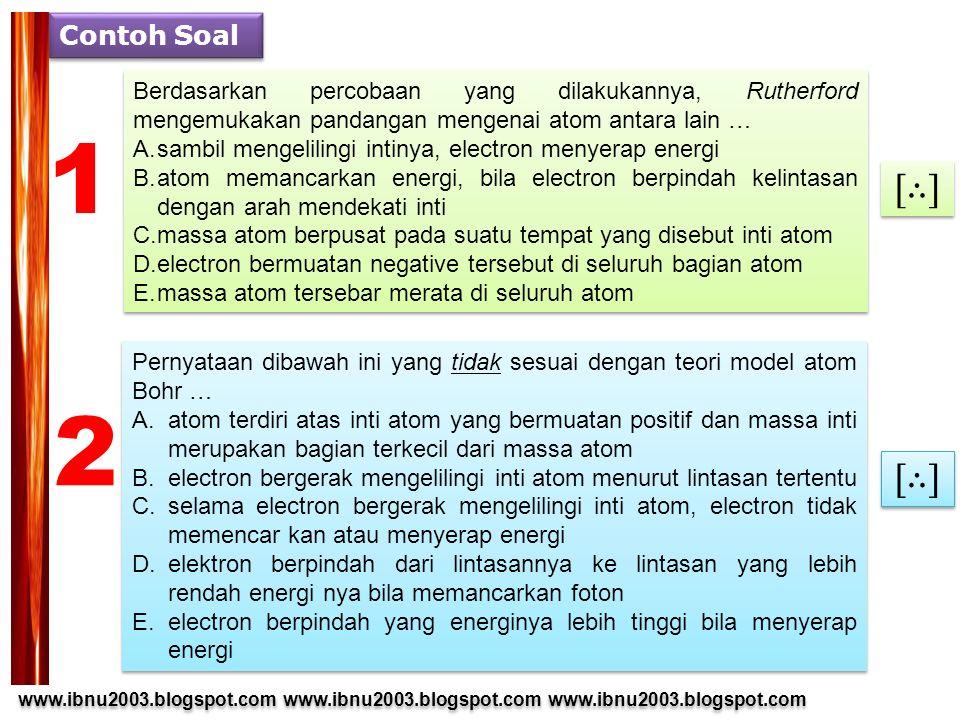 www.ibnu2003.blogspot.com www.ibnu2003.blogspot.com www.ibnu2003.blogspot.com www.ibnu2003.blogspot.com Contoh Soal Berdasarkan percobaan yang dilakuk