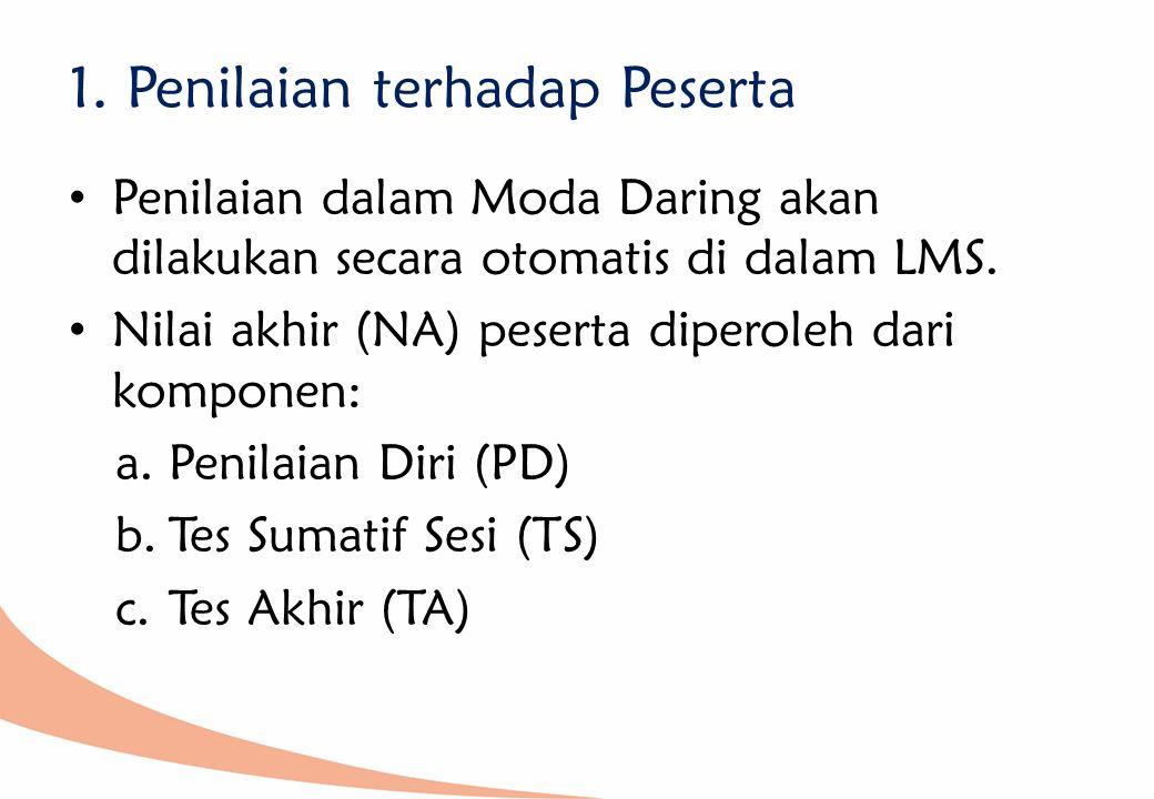 Penilaian diri merupakan tugas-tugas (baik pengetahuan maupun keterampilan) yang harus diselesaikan oleh peserta Kemudian peserta menilai sendiri hasil pekerjaannya sesuai dengan rubrik yang telah disediakan di LMS Penilaian Diri (PD)