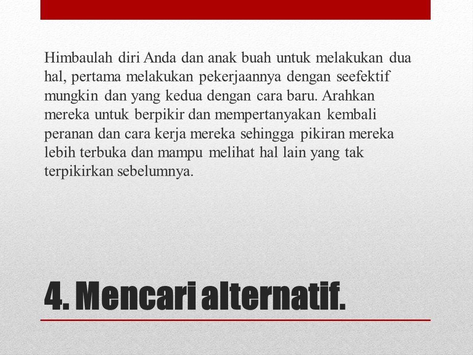 4. Mencari alternatif.
