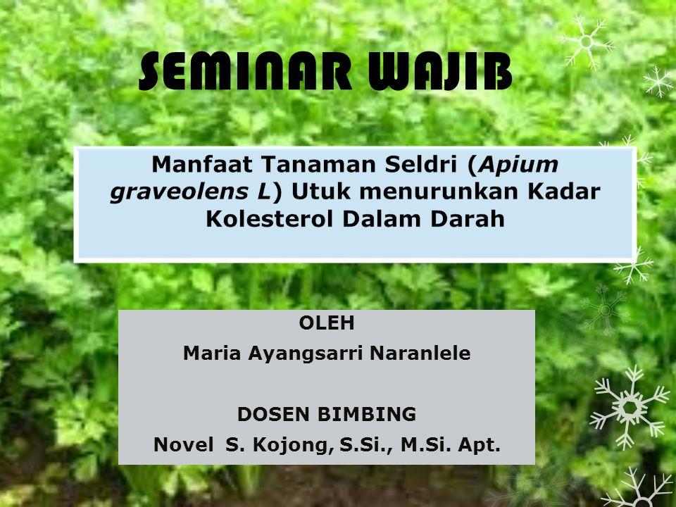 SEMINAR WAJIB OLEH Maria Ayangsarri Naranlele DOSEN BIMBING Novel S. Kojong, S.Si., M.Si. Apt.