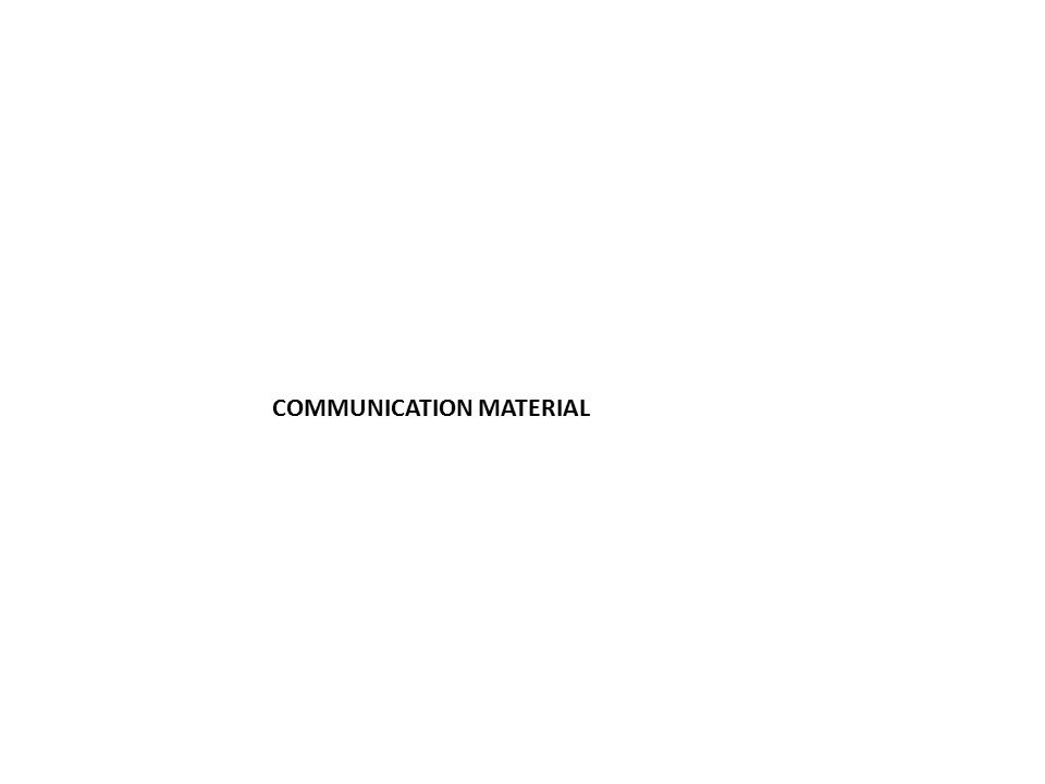 COMMUNICATION MATERIAL