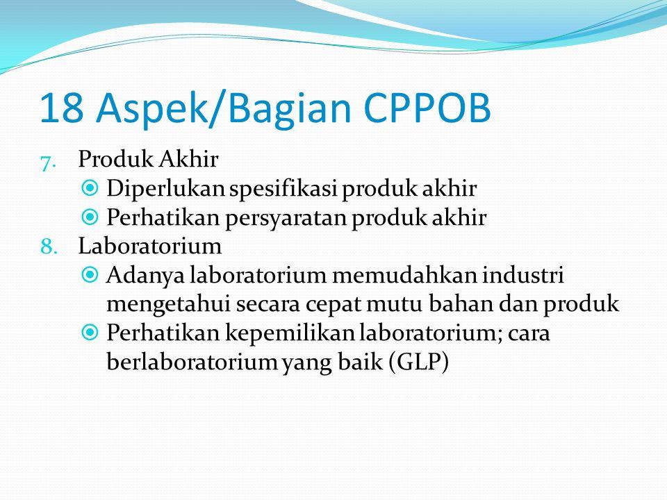 18 Aspek/Bagian CPPOB 6. Pengawasan Proses  Pengawasan proses dimaksudkan untuk menghasilkan pangan olahan yang aman dan layak dikonsumsi  Perhatika