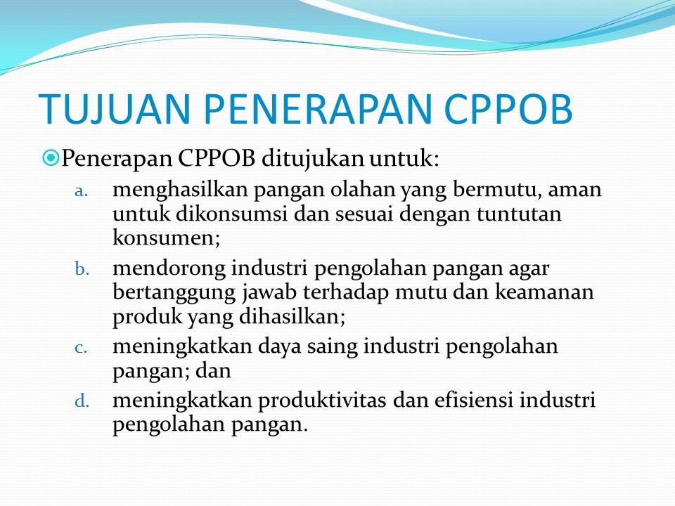 CPPOB (GMP)  Adalah cara produksi yang memperhatikan aspek keamanan pangan, antara lain dengan cara: a. Mencegah tercemarnya pangan olahan oleh cemar