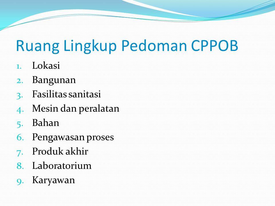 Pedoman Cara Produksi Pangan Olahan Yang Baik (CPPOB) Peraturan Menteri Perindustrian RI No. 75/M- IND/PER/7/2010 tentang Pedoman Cara Produksi Pangan