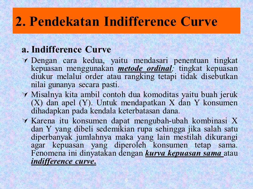 9 2.Pendekatan Indifference Curve a.