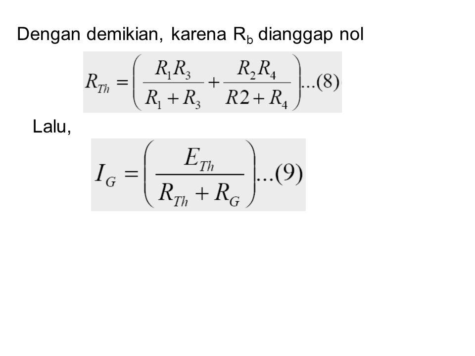 Dengan demikian, karena R b dianggap nol Lalu,