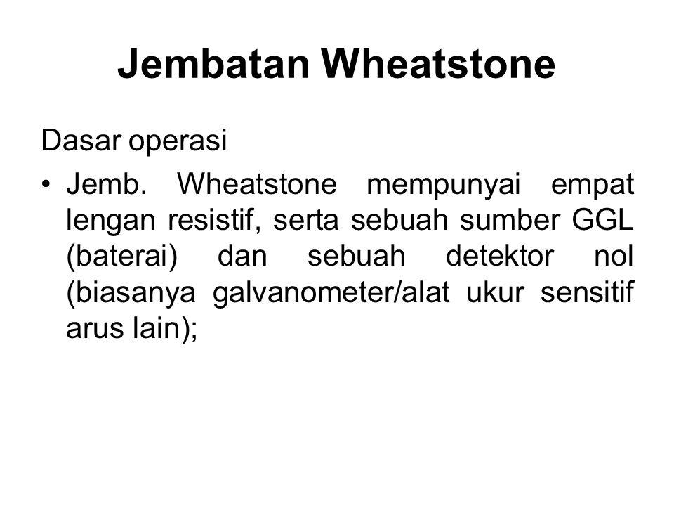 Jembatan Wheatstone Dasar operasi Jemb.